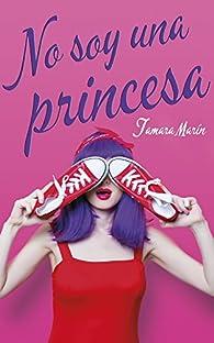 No soy una princesa par  Tamara  Marín