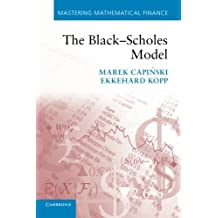 The Black-Scholes Model (Mastering Mathematical Finance)