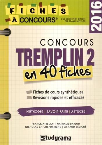 Concours Tremplin 2 : 40 fiches méthodes, savoir-...