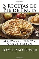 3 Recetas de Pie de Fruta: Manzana, Cereza, Caqui fresco
