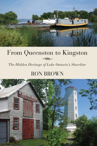 From Queenston to Kingston: The Hidden Heritage of Lake Ontario's Shoreline (English Edition) -