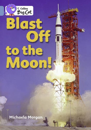 Collins Big Cat - Blast Off to the Moon: Band 04/Blue