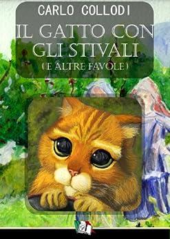 Il gatto con gli stivali (E altre fiabe) (Italian Edition)