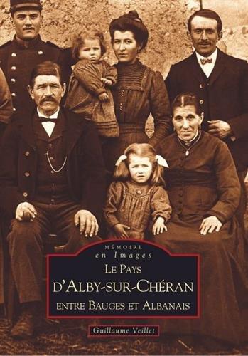 Le pays d'Alby-sur-Chéran : Tome 1, Entre Bauges et Albanais