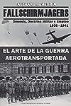 https://libros.plus/fallschirmjagers-1936-1941-el-arte-de-la-guerra-aerotransportada-genesis-doctrina-militar-y-empleo/