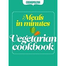 Cosmopolitan: Vegetarian Cookbook: Quick & Easy After-Work Recipes