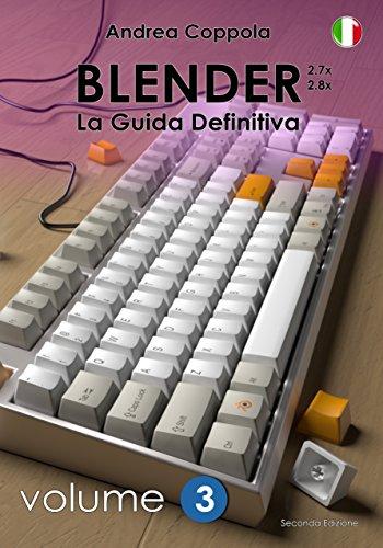 Blender - La Guida Definitiva - volume 3 - ITA