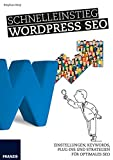 Schnelleinstieg WordPress SEO: Einstellungen, Keywords, Plug-ins und Strategien für optimales SEO.
