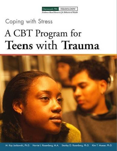Coping with Stress: A CBT Program for Teens with Trauma by Mary K. Jankowski (2012-04-15)