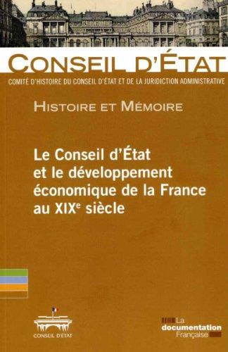 Le rôle du Conseil d'Etat dans le développement économique de la France au XIXe siècle - Actes de la journée d'études organisée au Conseil d'Etat le 20 mai 2011