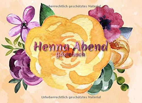 Henna Abend Gästebuch: Gästebuch für den Henna Abend I Erinnerung I Geschenkidee I Andenken I Blumenmuster
