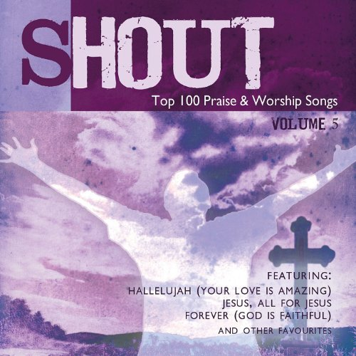 Shout! - Top 100 Praise & Wors...