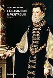 La dama con il ventaglio (Italian Edition)