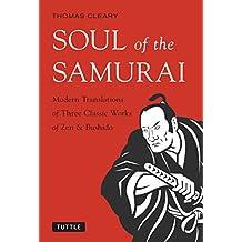Soul of the Samurai: Modern Translation of Three Classic Works of Zen and Bushido