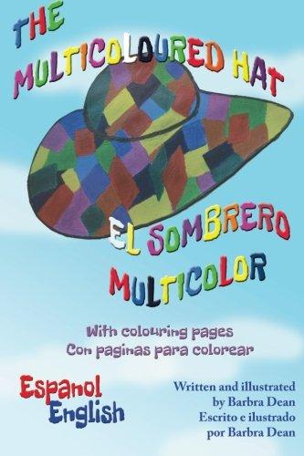 The Multicoloured Hat / El Sombrero Multicolor: English/Spanish