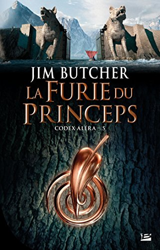 La Furie du Princeps: Codex Aléra, T5 par Jim Butcher