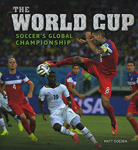 The World Cup: Soccer's Global Championship (Spectacular Sports) - 227 Matt