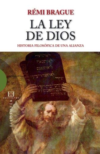 La ley de Dios, historia filosofica de una alianza por Remi Brague epub