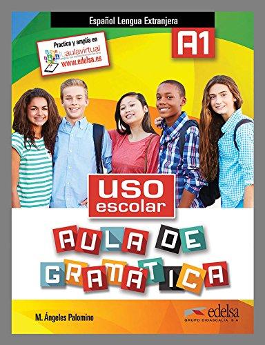 Uso escolar. Aula de gramatica: Libro del alumno (A1) por Cristina Bartolome Martinez