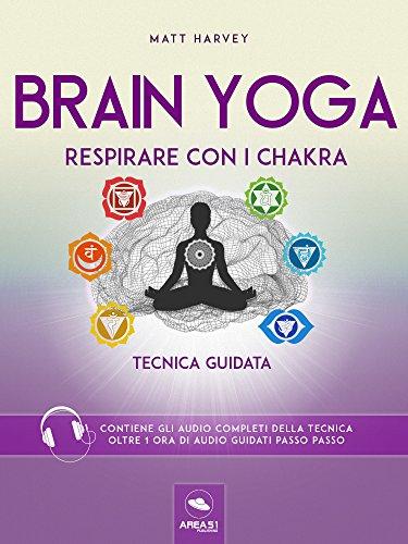 Brain Yoga. Respirare con i chakra: Tecnica guidata (Italian ...