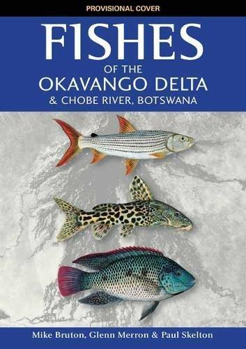 Fishes of the Okavango Delta and Chobe River por Mike Bruton