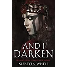 And I Darken (The Conqueror's Trilogy, Band 1)
