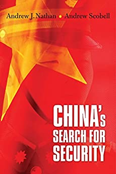 China's Search for Security by [Nathan, Andrew J., Scobell, Andrew]