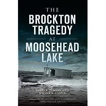 The Brockton Tragedy at Moosehead Lake (Disaster) (English Edition)