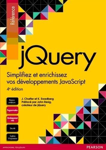 jQuery 4e édition : Simplifiez et enrichissez vos développements JavaScript