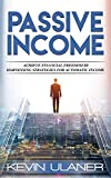 Passive Income: Achieve Financial Freedom by Harnessing Strategies for Automatic Income (Passive Income, Amazon FBA, Dividend Reinvestment, Kindle Publishing, Make Money Online)