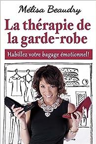 La thérapie de la garde-robe par Mélisa Beaudry