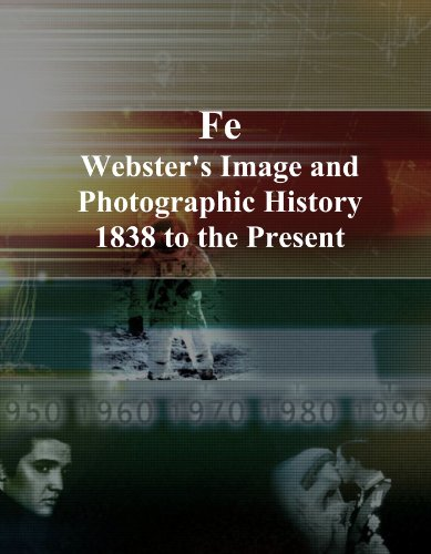 Fe: Webster's Image and Photographic History, 1838 to the Present