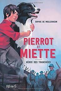 Pierrot & Miette : Héros des tranchées par Sophie de Mullenheim