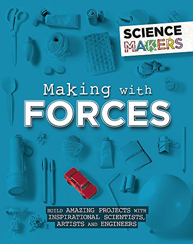 Making with Forces (Science Makers)