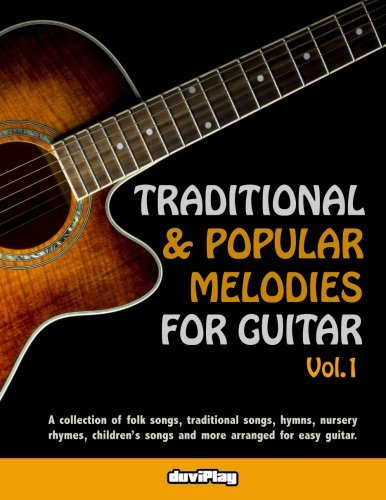 Traditional & Popular Melodies for Guitar. Vol 1: Volume 1