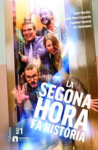 La segona hora fa història (Catalan Edition) por Quim Morales