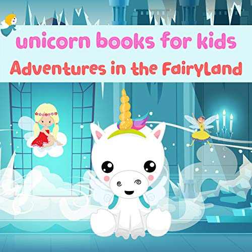 unicorn books for kids: Kids Book, Picture Books, Ages 3-5, Ages 2-6, Preschool Books, Baby Books, Children's Bedtime Story (Unicorn Adventures Book 1) (English Edition)