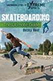 Skateboarding: The Ultimate Guide (Greenwood Guides to Extreme Sports) (English Edition)