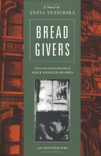 Bread Givers: A Novel 3rd (third) Edition by Yezierska, Anzia published by Persea (2003) Paperback