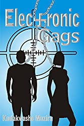 Electronic Gags:  A Dystopian Science Fiction Thriller