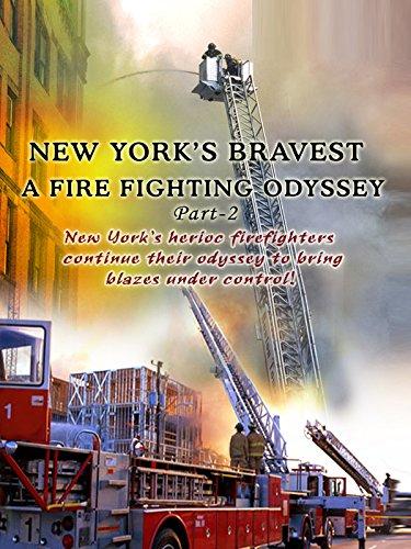new-yorks-bravest-a-fire-fighting-odyssey-part-2-ov
