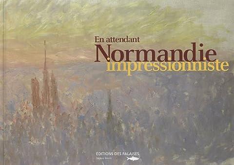 En Attendant Normandie Impressionniste