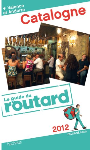 Guide du Routard Catalogne 2012 par Collectif