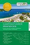 Campingführer Kroatien 2018: + Albanien, Bosnien-Herzegowina, Mazedonien, Montenegro, Serbien und Slowenien -