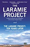 The Laramie Project and The Laramie Project: Ten Years Later by Moises Kaufman (2014-06-03)