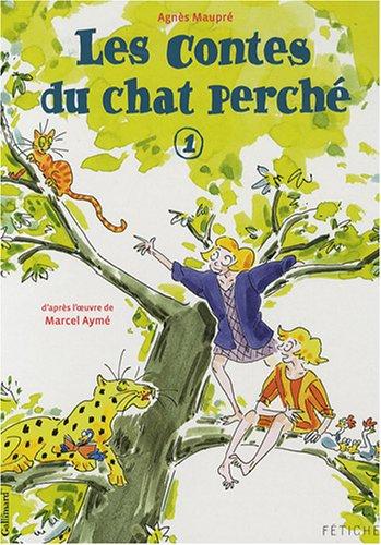 Les contes du chat perché. 1, La patte du chat suivi de Le canard et la panthère / Agnès Maupré |