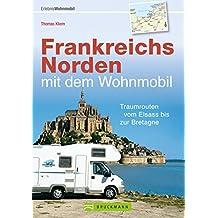 Tourenführer Frankreichs Norden mit dem Wohnmobil
