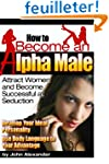 How to Become an Alpha Male: Attract...