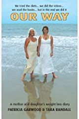 Our Way: A Mother and Daughter's Weight Loss Diary: Written by Patricia Garwood, 2006 Edition, (First) Publisher: Discovery Books [Paperback] Paperback