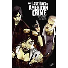 The Last Days of American Crime : Intégrale